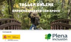Plena Inclusión imparte un taller de emprendimiento con apoyo dirigido a familiares de personas con discapacidad